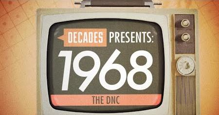 Decades Presents 1968: The DNC